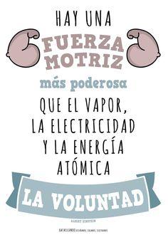 Hay una fuerza motriz más poderosa que el vapor, la electricidad y la energía…