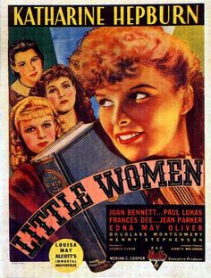 """Louisa May Alcott's Immortal Masterpiece"" receives equal billing with Katharine Hepburn on this Little Women movie poster.    Little Women (1933) is a ""coming of age"" drama tracing the lives of four sisters: Meg, Jo, Beth and Amy. During the American Civil War, the girls father is away serving as a minister to the troops. The family, headed by their beloved Marmee, must struggle to make ends meet, with the help of their kind and wealthy neighbor, Mr. Laurence, and his grandson Laurie."