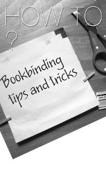 Bookbinding tips and tricks - maryzen