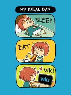 Sounds like the perfect day to us.  Want this poster on YOUR wall? Check out the Viki Store