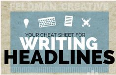 When you battle for attention in the noise fest that is the Internet, the most important skill you could possibly possess is headline writing. To help with this, Barry Feldman has created an infographic and cheat sheet you can use to hone your headline writing.