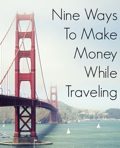 9 Ways To Make Money While #Traveling. There are many ways to make money while traveling. Live the life that you want! #TravelSavvy