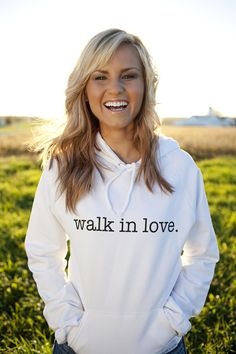 a great new clothing company called walk in love. (spreading God's love all around)