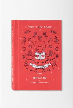 The Tiny Book of Tiny Stories  by Joseph Gordon-Levitt & HitRECord