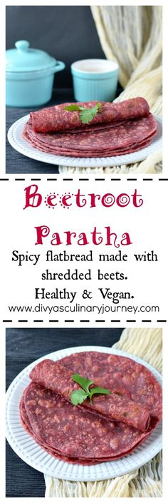 Beetroot Paratha - Spicy flatbread made with shredded beets. Healthy and Vegan.