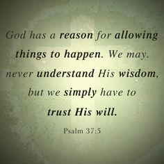 Trust Gods Will.