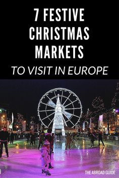 7 Festive Chistmas Markets in Europe - If you're looking for something to do in the winter in Europe, visit a Christmas market. These festive… Best Christmas Markets, Christmas Markets Europe, Christmas Travel, Holiday Travel, Christmas Fun, Holiday Fun, Festive, Holiday Ideas, Christmas Abbott