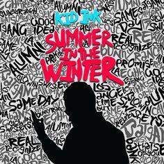 Ecoutez et téléchargez légalement Summer in the Winter de Kid Ink : extraits, cover, tracklist disponibles sur TrackMusik