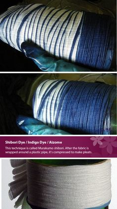 Shibori Dye / Indigo Dye / Aizome This Japanese shibori technique is called Murakumo shibori. After the fabric is wrapped around a plastic pipe, it's compressed to make pleats. Little m Blue (www.etsy.com/ca/shop/LittlemBlue)