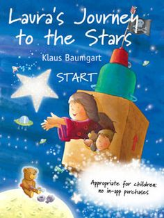 New app for kids - Laura's Journey to the Stars - The interactive picture book for children by Klaus Baumgart Best Free Apps, Interactive Stories, News Apps, Star Children, Kids Story Books, Children's Picture Books, Mini Games, Creating A Blog, Creative Kids