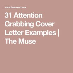 31 attention grabbing cover letter examples the muse