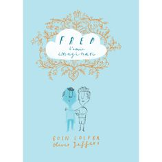 Written by Eoin Colfer, Illustrated by Oliver Jeffers Published by HarperCollins on September, 2015 Buy this book in the US.Buy this book everywhere else. Oliver Jeffers, Cgi, Artemis Fowl, Happy Birthday Baby, Book Trailers, Beautiful Cover, Children's Book Illustration, Book Cover Design, One Pic