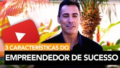 92- As 3 Características do Empreendedor de Sucesso │ Rodrigo Cardoso