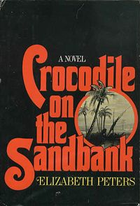 An early book cover for Crocodile on the Sandbank, the first Amelia Peabody mystery by Elizabeth Peters. Mystery Novels, Mystery Series, Elizabeth Peters, Amelia Peabody, Fictional World, Book Cover Art, Book Covers, Film Music Books, Love Poems
