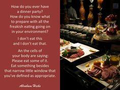 #AbrahamHicks #PhysicalBody #Dinner