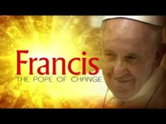 Trailer - FRANCIS: THE POPE OF CHANGE - YouTube