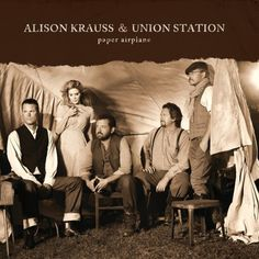 Alison Krauss and Union Station - Paper Airplane on LP