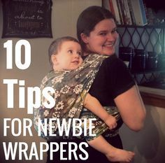 FOR NEWBIE WRAPPERS / 10 Tips for parents just starting out babywearing with a wrap, from one newbie to another! #intlbabywearingweek @nnmommas