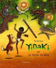 Yidaki et le temps du rêve: Amazon.fr: Donald Grant: Livres Naidoc Week, Didgeridoo, Illustrations, Montessori, Childrens Books, Animation, Culture, Education, Blog