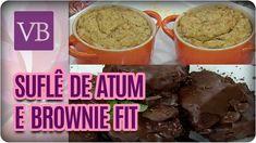 Suflê de Atum e Brownie Fit - Você Bonita (20/02/17)