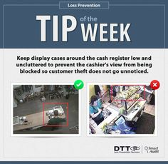 Keep display cases around the cash register low and uncluttered to prevent the cashier's view from being blocked so customer theft does not go unnoticed. #DTTLPTips
