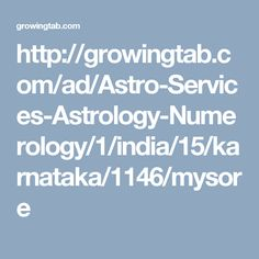 Find Best Astrologer in MYSORE, Numerologist in MYSORE, MYSORE Palm Reader, Best Pandit Ji in MYSORE, Get Vasikaran Specialist in MYSORE, Famous Astrologer in MYSORE, Vasikaran Specialist Baba in MYSORE on growingtab.com, Post Free Classified Ads for Astrology and Numerology, Find Best Palm Reader in MYSORE, Top Vasikaran Specialist Maharaj in MYSORE. http://growingtab.com/ad/Astro-Services-Astrology-Numerology/1/india/15/karnataka/1146/mysore