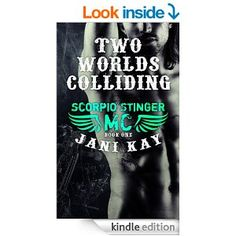 Two Worlds Colliding - Jani Kay: Book 1 in Scorpio Stinger MC Series - Kindle edition by Jani Kay, Lauren McKellar. Romance Kindle eBooks @ ...