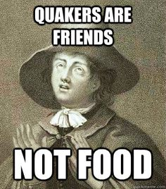quakers are friends not food