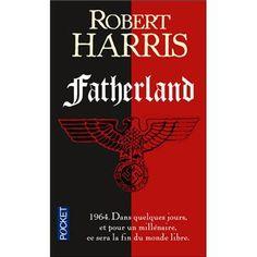 Fatherland ; Archange ; Enigma... de Robert Harris /// De bons thrillers historiques grâce à une belle imagination et des situations initiales bien trouvées.