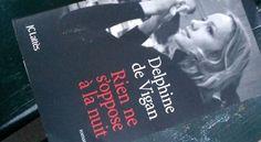 <3 <3 #DelphinedeVigan #Riennesopposeàlanuit hâte de le finir pour lire la suite #Daprèsunehistoirevraie