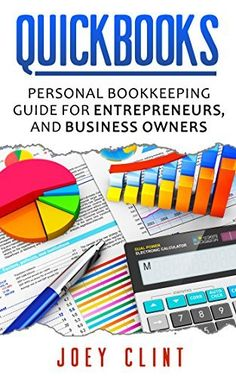 Quickbooks: Personal Bookkeeping Guide for Entrepreneurs, and Business owners (Small Business, Personal Finance, Investing, Stock, Mutual Fund, Excel, ... Management, Money Management, Marketing,), http://www.amazon.com/dp/B00YYCGB80/ref=cm_sw_r_pi_awdm_fT.Hvb0VA7EZJ