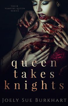 Queen Takes Knights Their Vampire Book 1