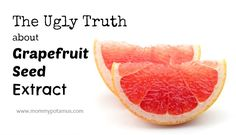 Why I don't use grapefruit seed extract