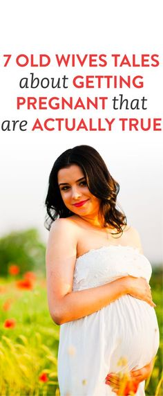 old wives tales about getting pregnant that are actually true