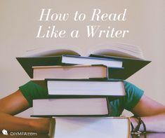 How to Read like a Writer - DIY MFA