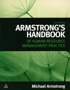 Armstrong's handbook of human resource management practice / Michael Armstrong. - London ; Philadelphia : Kogan Page, 2012. - 12th ed.