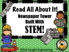 Read All About It! Newspaper Tower Built with STEM!No time for an in depth engineering lesson? Have some newspaper? Some masking tape? Some scissors? A ruler?Our Newspaper Tower Engineering Energizer is just the ticket for a quick STEM lesson that provides a challenge, group problem solving, and a brain push up in a short amount of time with just a few materials.