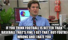 Although i do love football..........i love Baseball wayyyyyyyyyyyyyyyyyyyyyyy more!!!