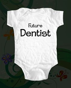 for my future dentist