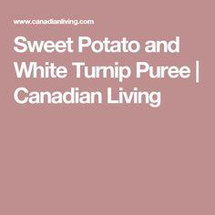 Sweet Potato and White Turnip Puree   Canadian Living