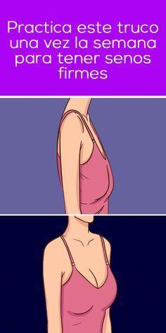 Si quieres tener los senos firmes, practica este truco por lo menos una vez a la semana.