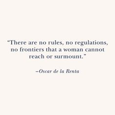 quote, oscar de la renta, and women image Words Quotes, Me Quotes, Sayings, Random Quotes, Pretty Words, Love Words, Meaningful Quotes, Inspirational Quotes, Words Worth