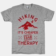Get ready to wander trails and climb mountains with this outdoor themed design - Hiking is cheaper than therapy t-shirt Camping And Hiking, Hiking Gear, Backpacking, Camping Signs, Diy Camping, Hiking Trails, Look Cool, The Great Outdoors, Printed Shirts