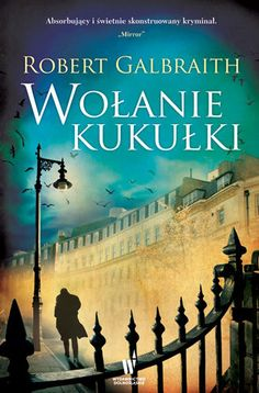 Powieść detektywistyczna J. K. Rowling, opublikowana pod pseudonimem Robert Galbraith!