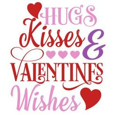 day wishes Silhouette Design Store: Hugs Kisses & Valentines Wishes Happy Valentine Day Quotes, Valentines Day Wishes, Valentines Day Shirts, Valentine Day Love, Valentines Day Decorations, Valentine Crafts, Valentines Design, Valentine's Day Quotes, Bible Quotes