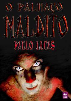Livro O Palhaço Maldito publicado pela editora  www.clubedeautores.com.br O Palhaço Maldito book published by www.clubedeautores.com.br