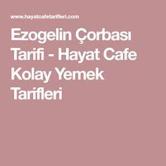 Ezogelin Çorbası Tarifi - Hayat Cafe Kolay Yemek Tarifleri