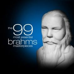 The 99 Most Essential Brahms Masterpieces Various artists | Format: MP3 Music, http://www.amazon.com/dp/B0030GQC08/ref=cm_sw_r_pi_dp_CJYDqb0J9FB3G