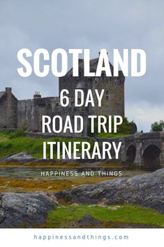 6 day road trip itinerary for Scotland. Visiting castles and landscape art, quaint villages and the stunning highlands. #greatbritain #roadtripping