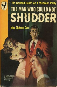 John Dickson Carr -- The Man Who Could Not Shudder